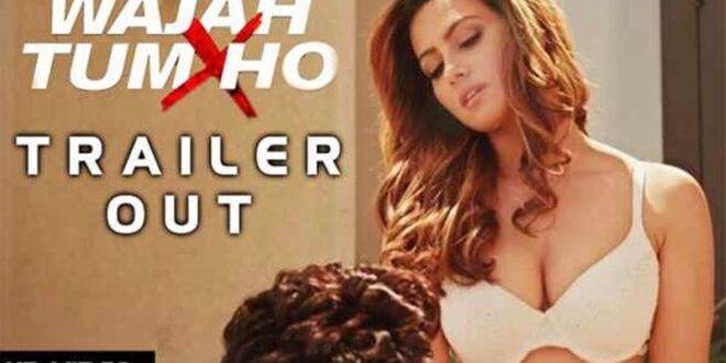 Watch Wajah Tum Ho Movie Theatrical Trailer
