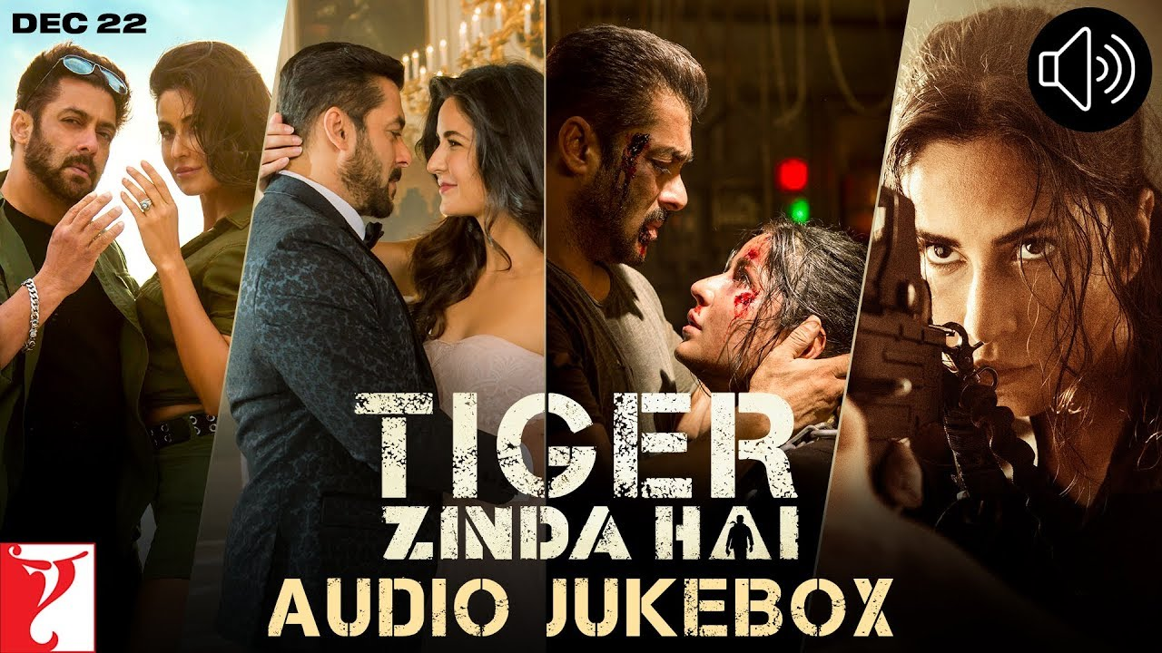 Tiger Zinda Hai Movie Audio JukeBox Songs
