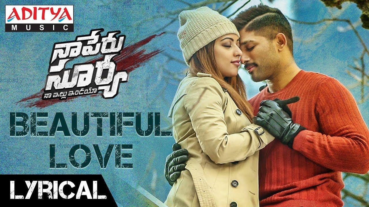 Beautiful Love Lyrical Video Song | Naa Peru Surya Naa Illu India Songs