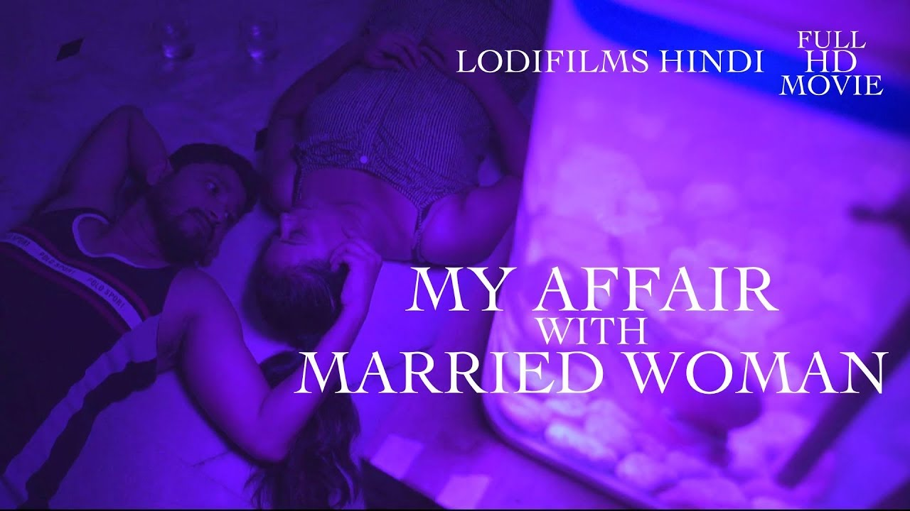 My Affair With Married Woman Hindi Short Film