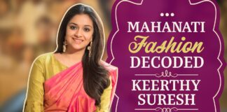 Mahanati Fashion Decoded with Keerthy Suresh