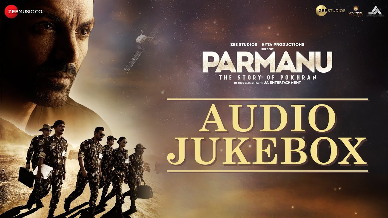 PARMANU The Story Of Pokhran Full Movie Audio Jukebox SongsPARMANU The Story Of Pokhran Full Movie Audio Jukebox Songs