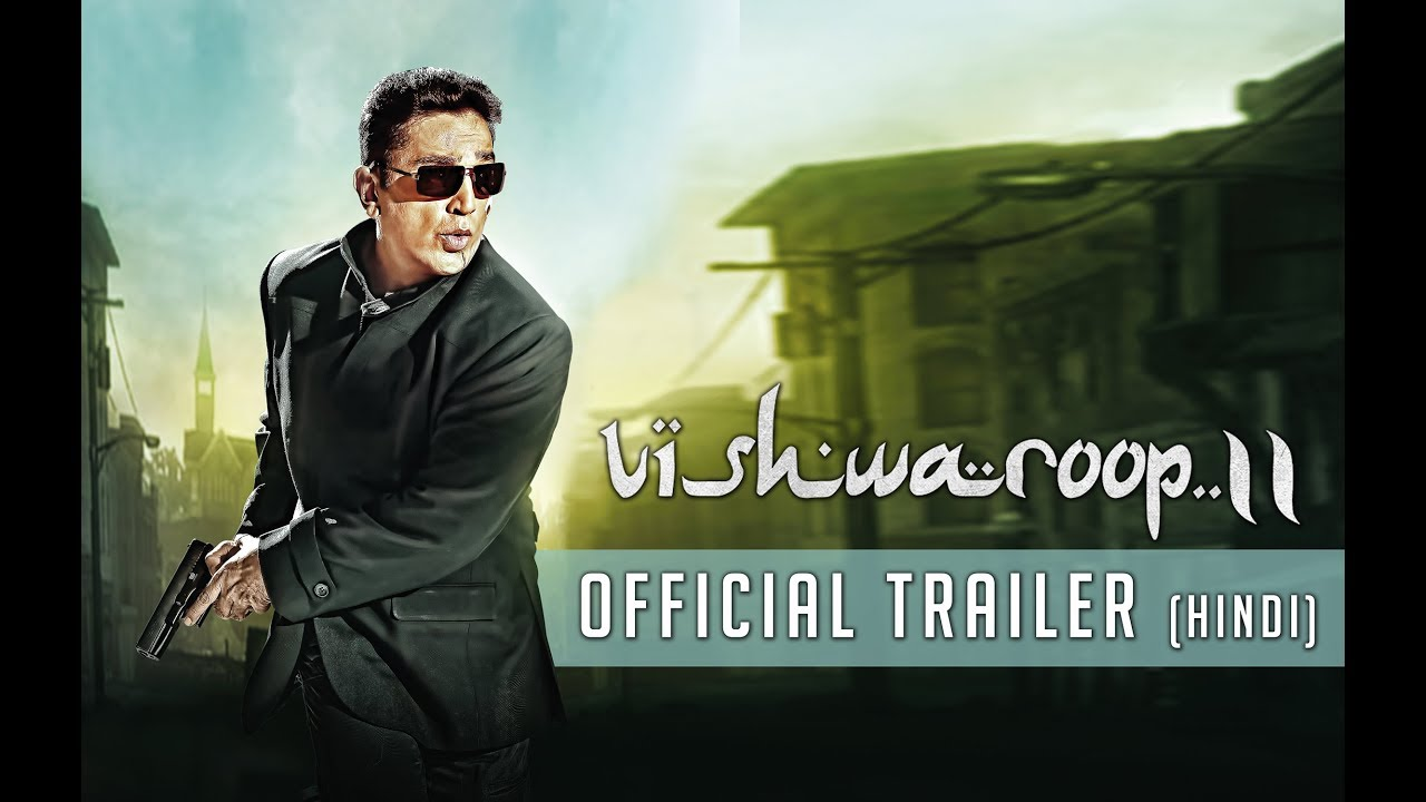 Vishwaroopam 2 Hindi Official Trailer