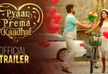Pyaar Prema Kaadhal Official Trailer