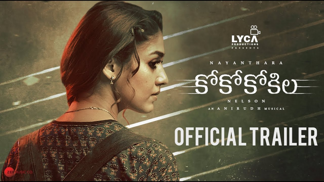 Coco Kokila Official Telugu Trailer