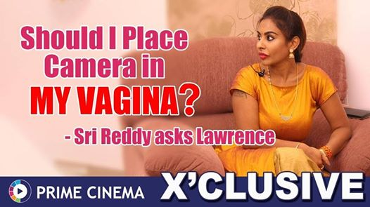 Sri Reddy Says Should I Place Camera in my Vagina