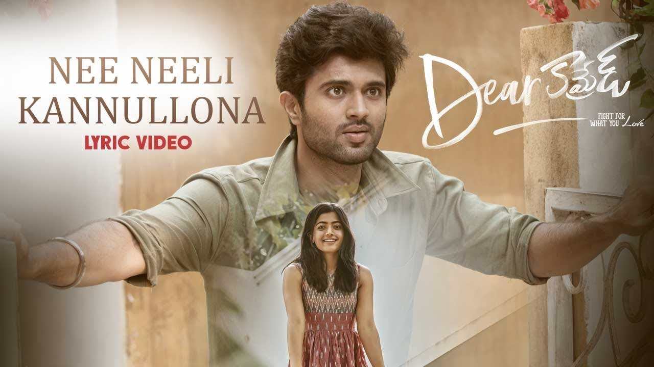 Nee Neeli Kannullona Lyrical Song from Dear Comrade